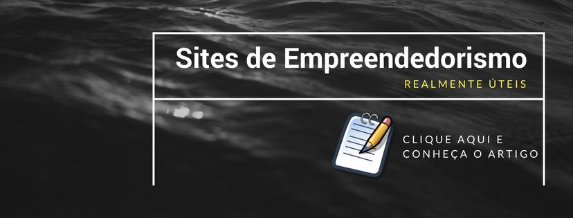 Banner de apresentação do artigo: sites de empreendedorismo realmente úteis